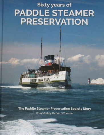 Sixty Years of Paddle Steamer Preservation, compiled by Richard Clammer
